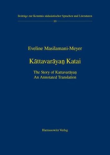 KATTAVARAYAN KATAI: The Story of Kattavarayan, an Annotated Translation.: Masilamani-Meyer, Eveline...