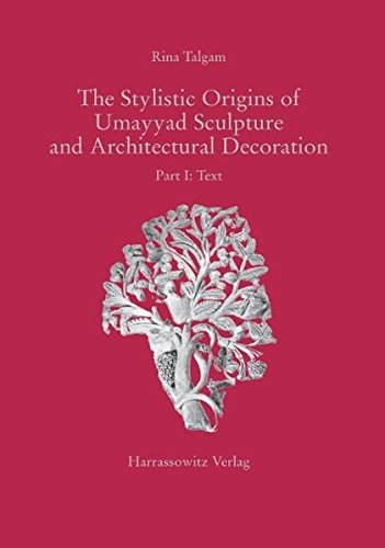 9783447047388: The Stylistic Origins of Umayyad Sculpture and Architectural Decoration: Part I: Text, Part Ii: Figures