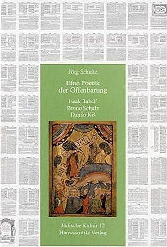 9783447048460: Eine Poetik der Offenbarung: Isaak Babel', Bruno Schulz, Danilo Kis (Judische Kultur. Studien Zur Geistesgeschichte, Religion Und Literatur)