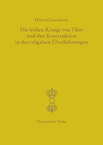 Die frühen Könige von Tibet und ihre Konstruktion in den religiösen Ü...