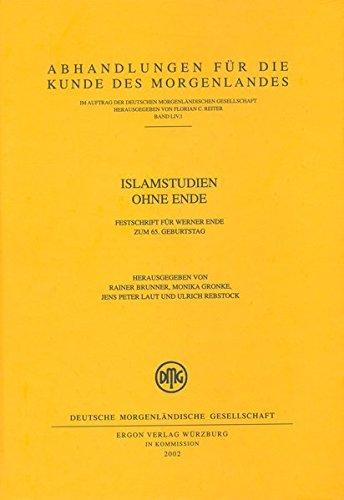 9783447049979: Islamstudien Ohne Ende: Festschrift Fur Werner Ende Zum 65. Geburtstag (Abhandlungen Fur Die Kunde Des Morgenlandes)