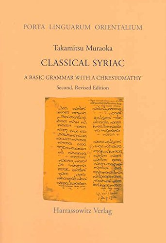 9783447050210: Classical Syriac: A Basic Grammar with a Chrestomathy. with a Select Bibliography Compiled by S. P. Brock (Porta Linguarum Orientalium)