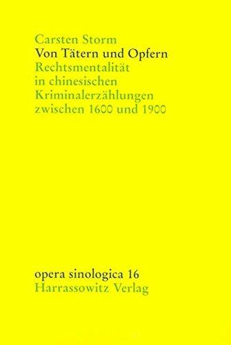 9783447050333: Von Tatern Und Opfern: Rechtsmentalitat in Chinesischen Kriminalerzahlungen Zwischen 1600 Und 1900 (Opera Sinologica) (German Edition)