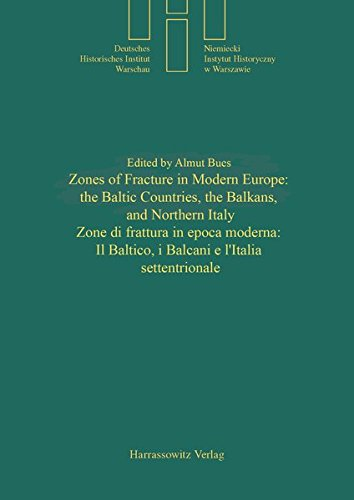 9783447051194: Zones of Fracture in Modern Europe: The Baltic Countries, the Balkans, and Northern Italy /Zone Di Frattura in Epoca Moderna: Il Baltico, I Balcani E ... Warschau) (English and Italian Edition)