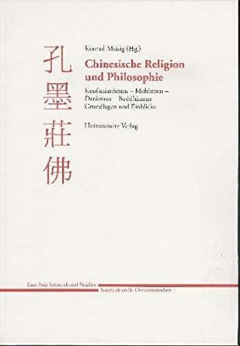 9783447052030: Chinesische Religion Und Philosophie: Konfuzianismus - Mohismus - Daoismus - Buddhismus: Grundlagen Und Einblicke (East Asia Intercultural Studies - Interkulturelle Ostasienst) (German Edition)