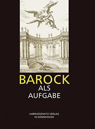 Barock ALS Aufgabe (Wolfenbutteler Arbeiten Zur Barockforschung) (German Edition): Harrassowitz