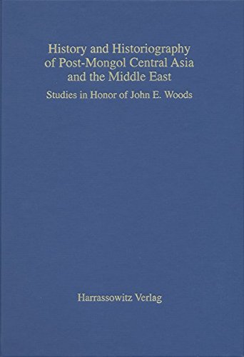 9783447052788: History and Historiography of Post-Mongol Central Asia and the Middle East: Studies in Honour of John E. Woods