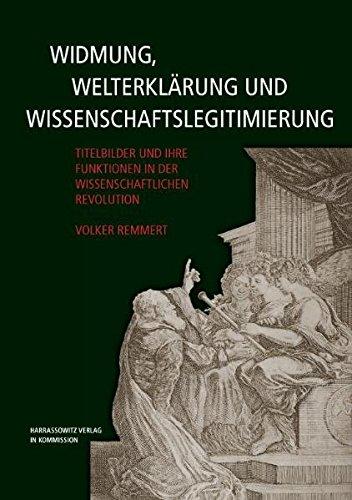 9783447053372: Widmung, Welterklarung und Wissenschaftslegitimierung: Titelbilder und ihre Funktionen in der Wissenschaftlichen Revolution (Wolfenbutteler Forschungen Band 110)