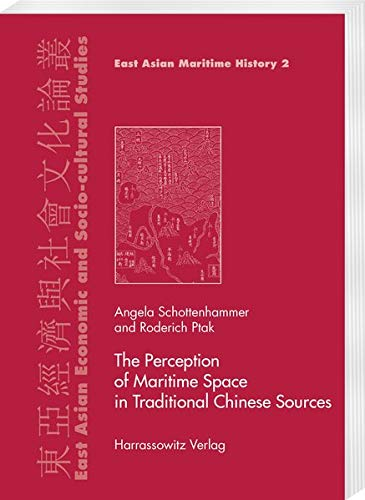 9783447053402: The Perception of Maritime Space in Traditional Chinese Sources (East Asian Economic and Socio-cultural Studies - East Asian Maritime History) (Chinese and English Edition)