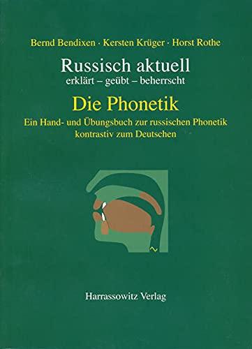 Russisch aktuell. Die Phonetik - kontrastiv zum Deutschen mit CD-ROM ab Win 98: Bernd Bendixen