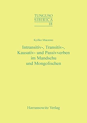 Intransitiv-, Transitiv-, Kausativ- Und Passivverben Im Mandschu: Kyoko Maezono