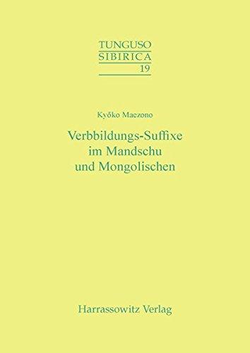 Verbbildungs-Suffixe Im Mandschu Und Mongolischen: Kyoko Maezono