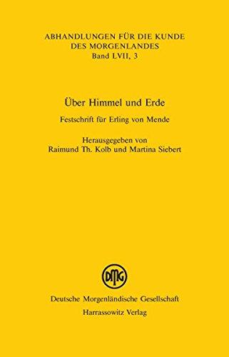9783447053624: �ber Himmel und Erde: Festschrift f�r Erling von Mende (Abhandlungen Fur Die Kunde Des Morgenlandes)