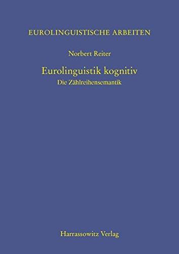 9783447054430: Eurolinguistik kognitiv: Die Zählreihensemantik (Eurolinguistische Arbeiten)