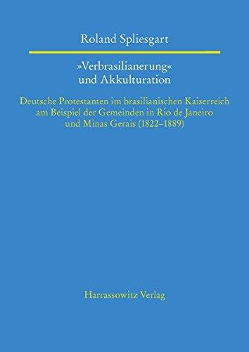 """Verbrasilianerung"""" und Akkulturation: Roland Spliesgart"""