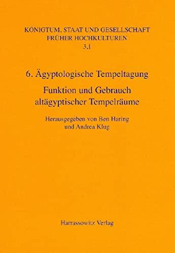 9783447054973: Ägyptologische Tempeltagung (6.) Leiden, 4.-7. September 2002: Funktion und Gebrauch altägyptischer Tempelräume (KoNIGTUM, STAAT UND GESELLSCHAFT FRuHER HOCHKULTUREN)