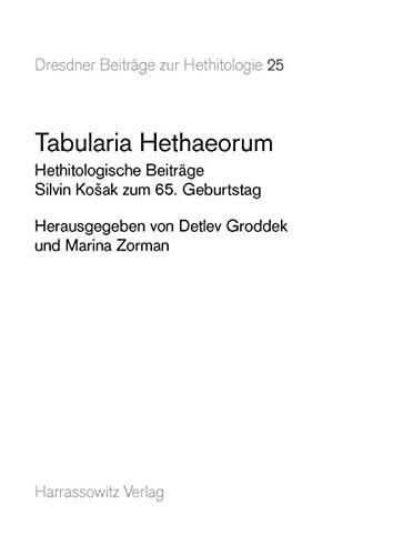 9783447055307: Tabularia Hethaeorum: Hethitologische Beitrage. Silvin Kosak Zum 65. Geburtstag (Dresdner Beitraege Zur Hethitologie) (English, French, German and Italian Edition)