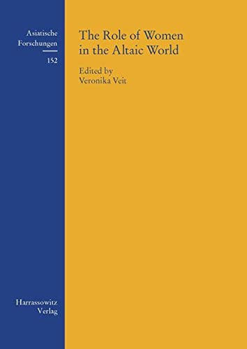 9783447055376: The Role of Women in the Altaic World: Permanent International Altaistic Conference, 44th Meeting. Walberberg 26-31 August, 2001 (ASIATISCHE FORSCHUNGEN)
