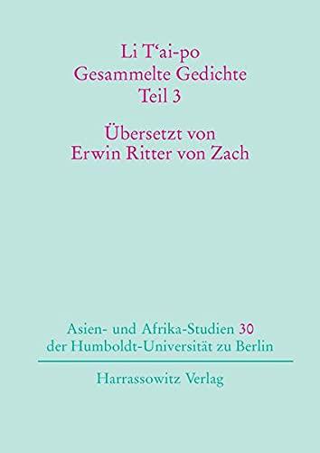 9783447055871: Li T'ai-po - Gesammelte Gedichte: Die Bücher I bis X der chinesischen Gesamtausgabe in deutscher Fassung