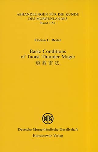 9783447055932: Basic Conditions of Taoist Thunder Magic (ABHANDLUNGEN FuR DIE KUNDE DES MORGENLANDES)