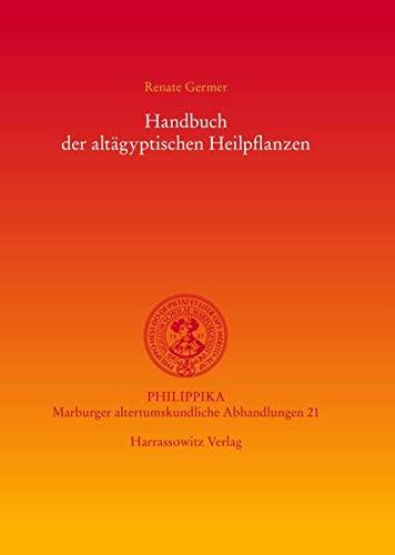 9783447056328: Handbuch der altägyptischen Heilpflanzen (philippika)