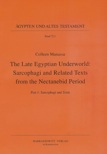 The Late Egyptian Underworld: Sarcophagi and Related: Manassa, Colleen