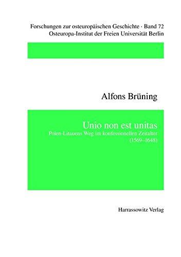 9783447056847: Unio non est unitas: Polen-Litauens Weg im konfessionellen Zeitalter (1569-1648) (Forschungen zur Osteuropaischen Geschichte)