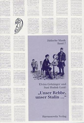 Unser Rebbe, Unser Stalin.: Jiddische Lieder Aus Den St. Petersburger Sammlungen Von Moishe ...