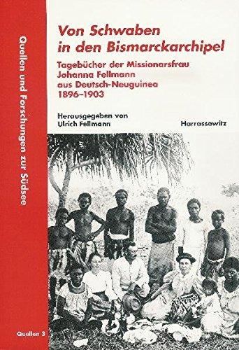 Von Schwaben in den Bismarckarchipel: Ulrich Fellmann