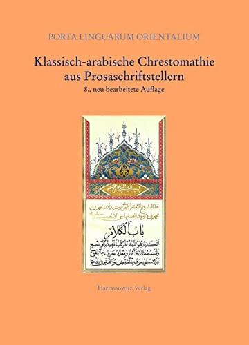 9783447056960: Klassisch-Arabische Chrestomathie Aus Prosaschriftstellern (Porta Linguarum Orientalium) (Arabic Edition)
