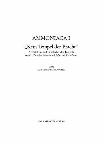 9783447057134: Kein Tempel der Pracht: Architektur und Geschichte des Amasis-zeitlichen Tempels auf Agurmi, Oase Siwa, Ammoniaca I (ARCHaOLOGISCHE VERoFFENTLICHUNGEN DES DEUTSCHEN ARCHaOLOGISCHEN INSTITUTS)