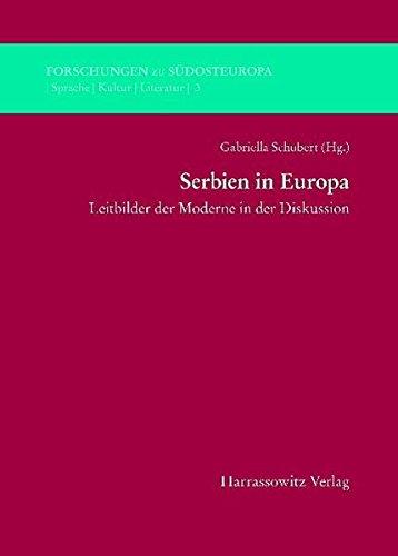 9783447058490: Serbien in Europa: Leitbilder Der Moderne in Der Diskussion (Forschungen Zu Sudosteuropa) (German Edition)