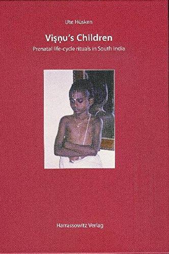 Visnu's Children: Prenatal life-cycle rituals in South India (ETHNO-INDOLOGY): Ute Huesken