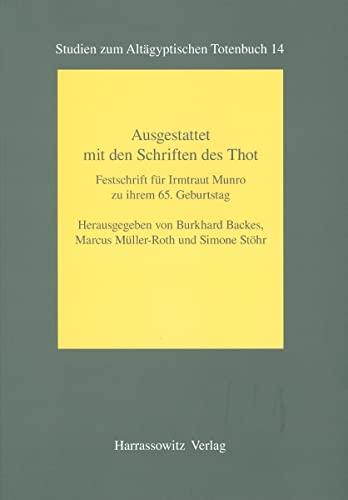 9783447058766: Ausgestattet mit den Schriften des Thot: Festschrift fur Irmtraut Munro zu ihrem 65. Geburtstag (Studien zum Altagyptischen Totenbuch)