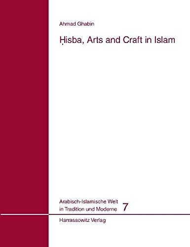 9783447059329: Hisba, Arts and Craft in Islam (Arabisch-Islamische Welt in Tradition und Moderne)