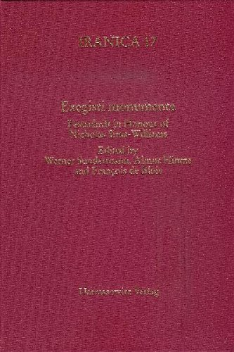 Exegisti monumenta: Festschrift in Honour of Nicholas Sims-Williams (IRANICA)