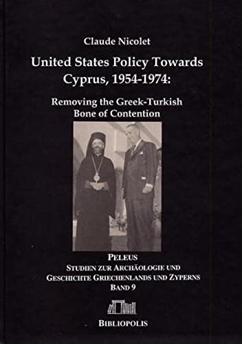9783447059572: United States Policy Towards Cyprus 1954-1974: Removing the Greek-turkish Bone of Contention (Peleus)
