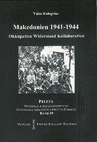9783447059855: Okkupation, Widerstand und Kollaboration in Makedonien 1941-1944 (Peleus)