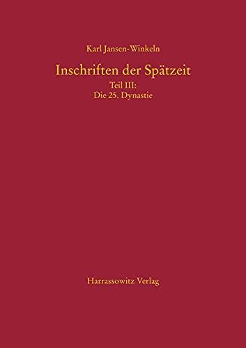 9783447060004: Inschriften Der Spatzeit, Teil III: Die 25. Dynastie (Nubierzeit)
