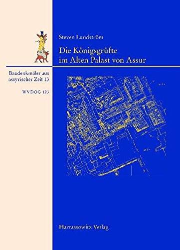 9783447060080: Die Konigsgrufte Im Alten Palast Von Assur (Wissenschaftliche Veroffentlichungen Der Deutschen Orient-Gesellschaft) (German Edition)
