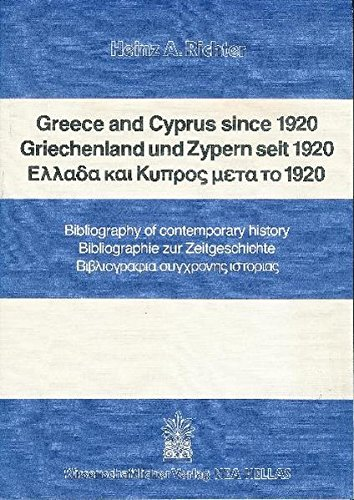 Greece and Cyprus since 1920 / Griechenland: Heinz A. Richter