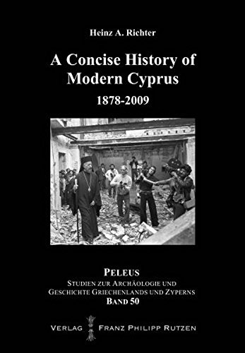 A Concise History of Modern Cyprus -: Richter, Heinz A.: