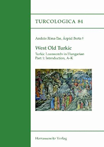 9783447062602: West Old Turkic. Turkic Loanwords in Hungarian, 2 Parts: With the Assistance of Laszlo Karoly (Turcologica)