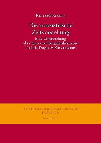 Die zoroastrische Zeitvorstellung: Kianoosh Rezania