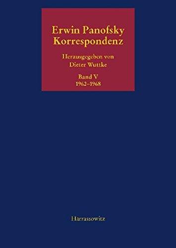 9783447062770: Korrespondenz 1962-1968: Ausgew�hlt, kommentiert und herausgegeben von Dieter Wuttke (Erwin Panofsky, Korrespondenz 1910-1968)