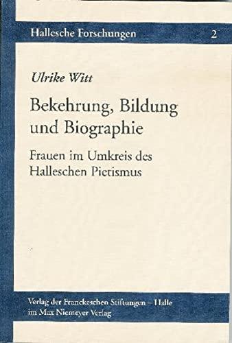 Bekehrung, Bildung und Biographie: Ulrike Witt