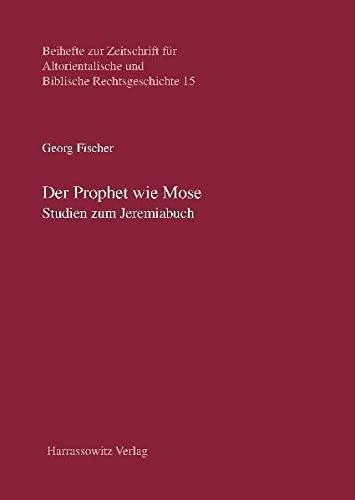 9783447063944: Der Prophet Wie Mose: Studien Zum Jeremiabuch (Beihefte Zur Zeitschrift Fur Altorientalische Und Biblische) (German Edition)