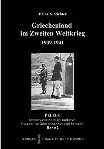 Griechenland im Zweiten Weltkrieg 1939-1941: Contingenza Grecia: Heinz A. Richter
