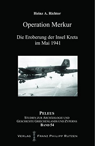 9783447064231: Operation Merkur: Die Eroberung der Insel Kreta im Mai 1941 (Peleus)