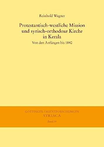 Protestantisch-westliche Mission und syrisch-orthodoxe Kirche in Kerala: Reinhold Wagner